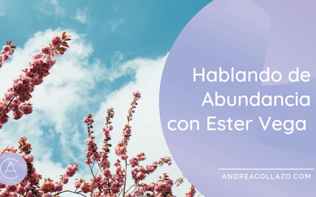 Hablando de Abundancia con Ester Vega
