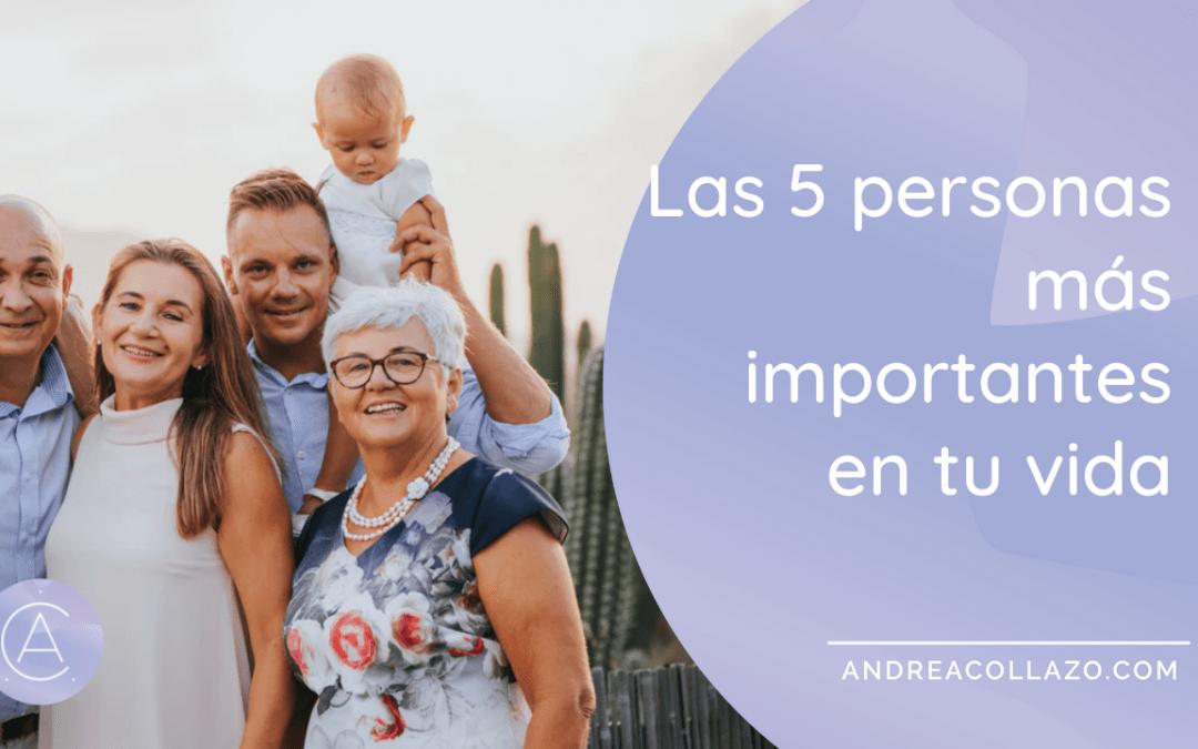 Las 5 personas más importantes en tu vida