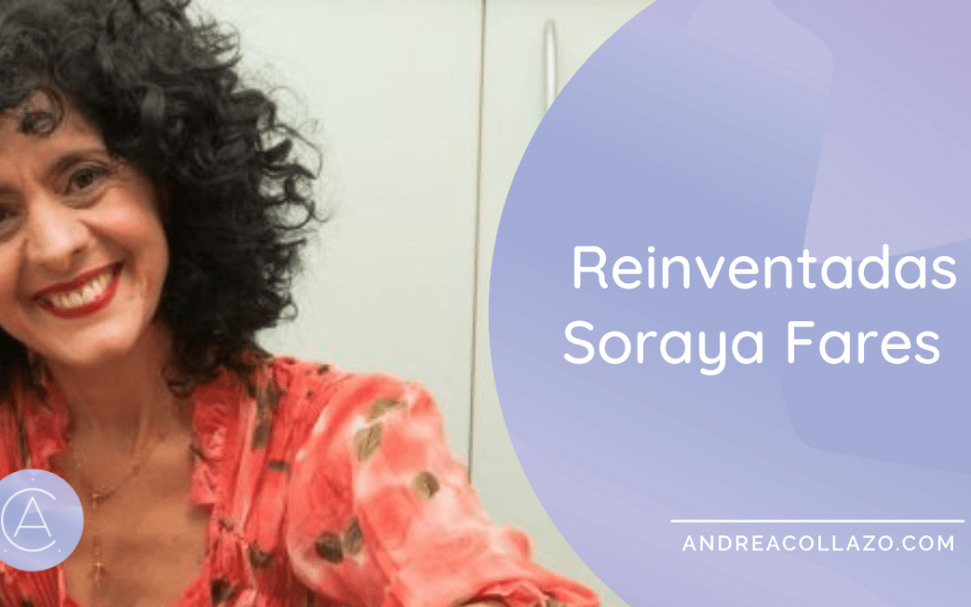 Reinventadas Soraya Fares