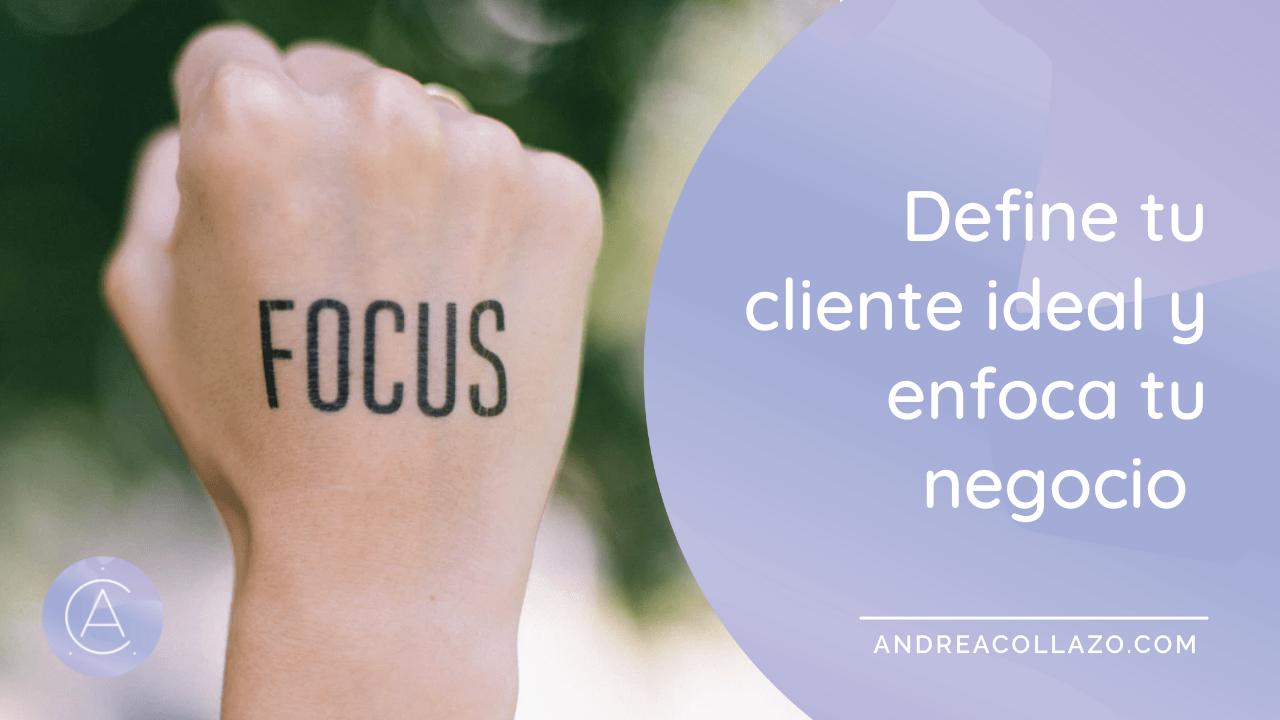 Define tu cliente ideal y enfoca tu negocio