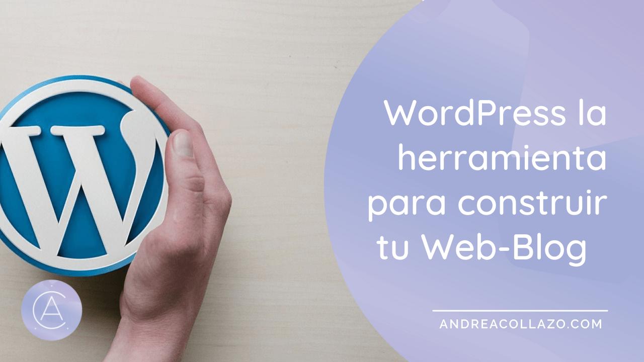 WordPress la herramienta para construir tu Web-Blog