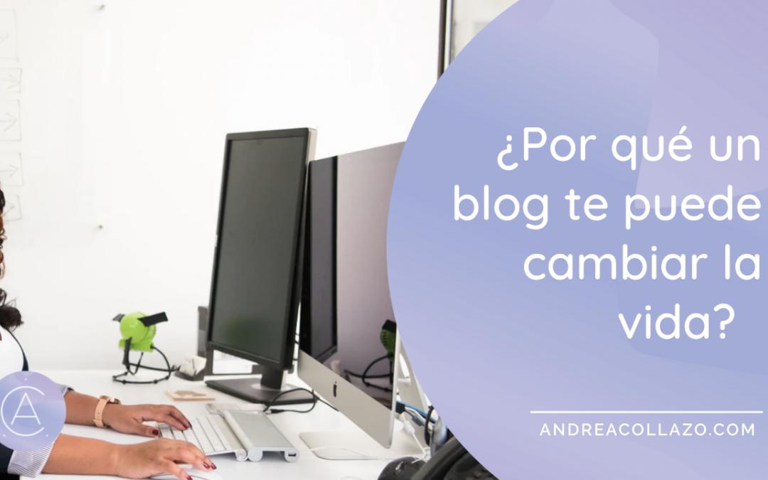 ¿Por qué un blog te puede cambiar la vida?