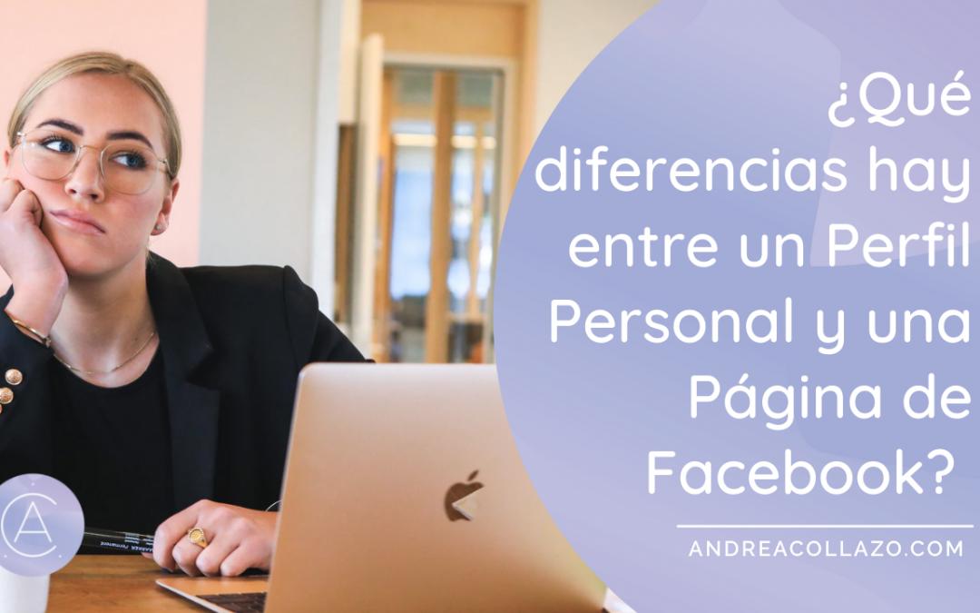¿Qué diferencias hay entre un Perfil Personal y una Página de Facebook?