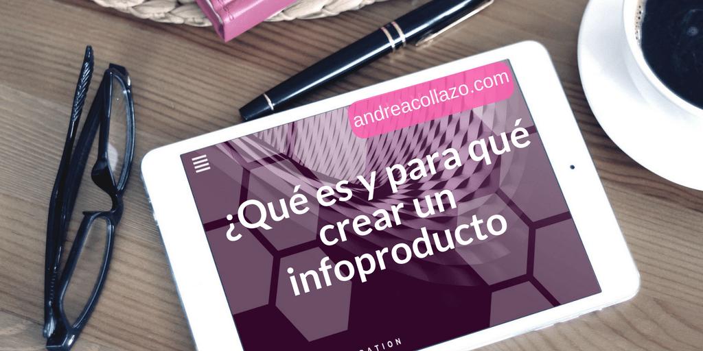 ¿Qué es y para qué crear un infoproducto-