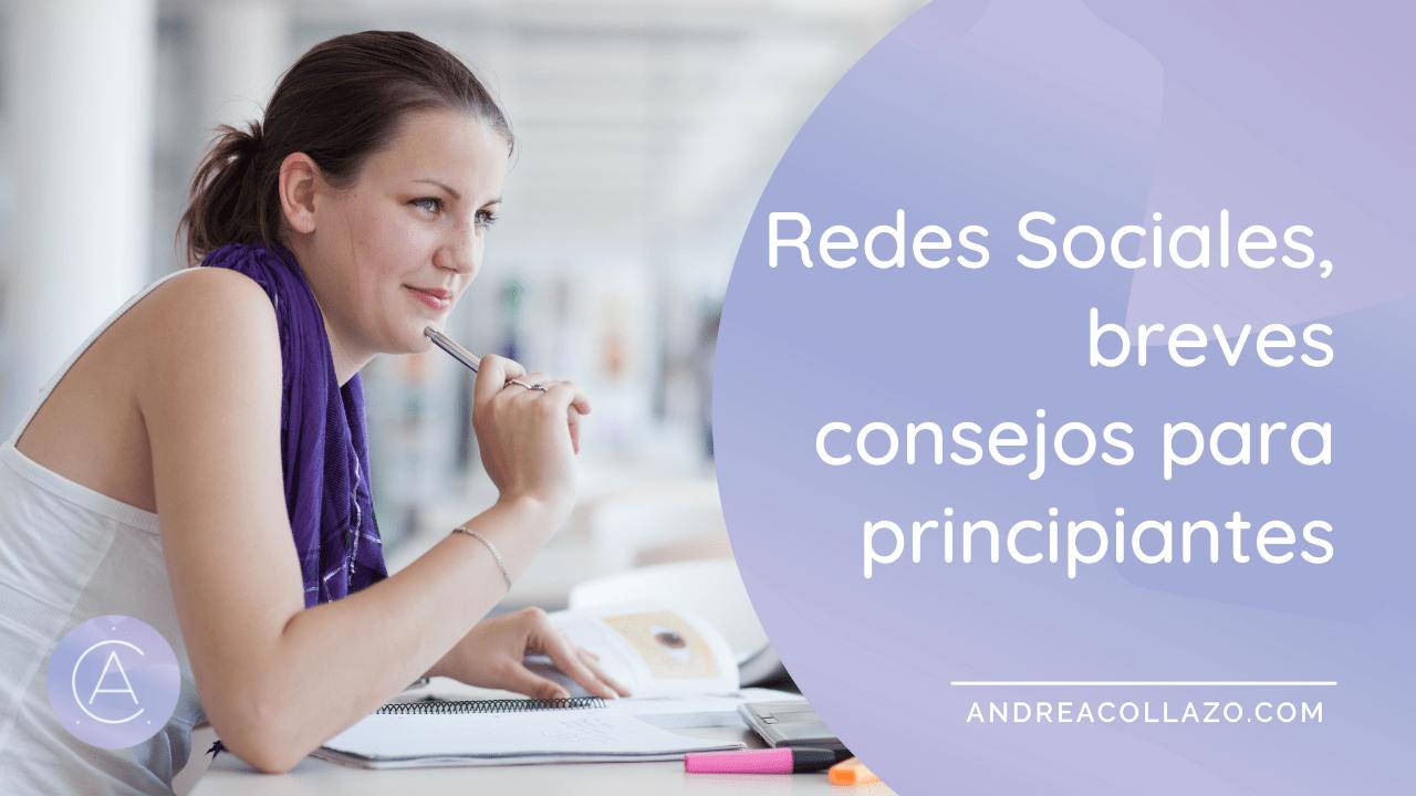 REDES SOCIALES, BREVES CONSEJOS PARA PRINCIPIANTES