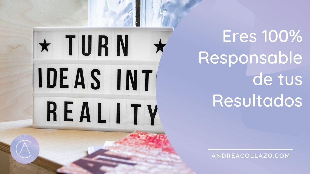 eres 100 % responsable de tus resultados